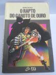 O RAPTO DO GAROTO DE OURO / Autor: Marcos Rey / Série Vaga - Lume / R$ 12,00