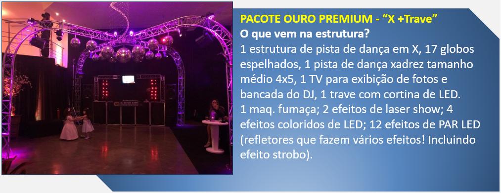 """Pacote Ouro Preimum - """"X + Trave"""" - dj em Vila Velha, dj em Vitória, dj na Serra, dj Cariacica, e dj para todo ES"""