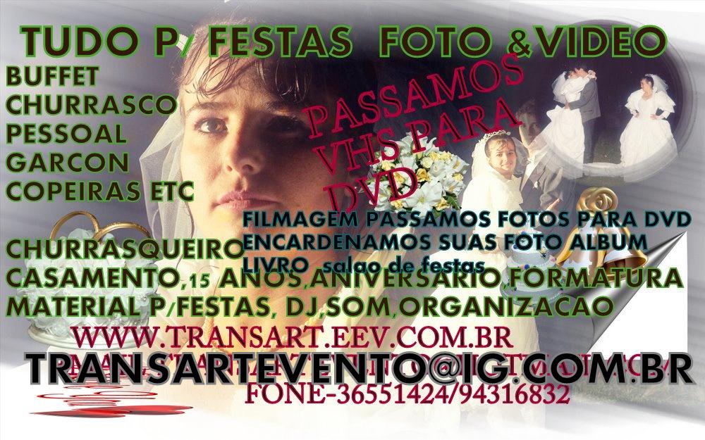 TRANSART FOTOS E VÍDEOS ,TUDO PARA FESTAS, BUFFET, EVENTOS. CASAMENTOS E ANIVERSÁRIOS
