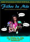 FILHOS DA MÃE (COMÉDIA PARA ADULTOS)